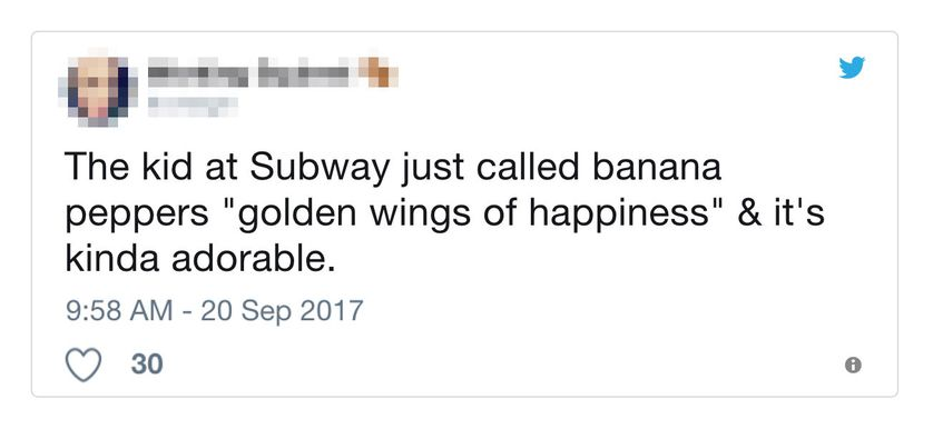 """The kid at Subway just called banana peppers ""golden wings of happiness"" & it's kinda adorable."""